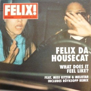 Felix da Housecat – What Does It Feel Like? (Röyksopp Return The Sun Remix)
